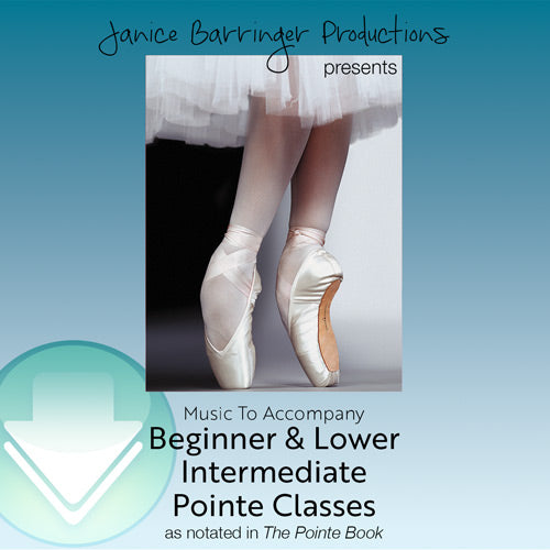 Music to Accompany Beginner & Lower Intermediate Pointe Class Download