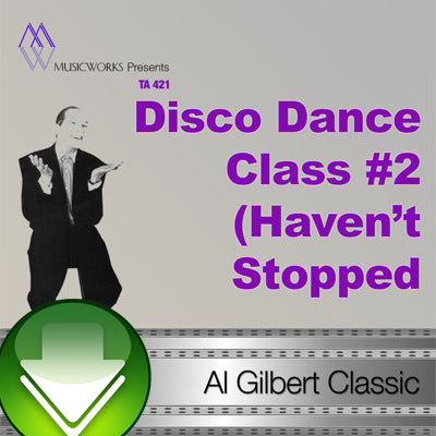 Disco Dance Class #2 (Haven't Stopped Dancing Yet) Download