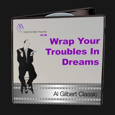 Wrap Your Troubles In Dreams
