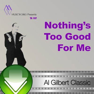 Nothing's Too Good For Me Download