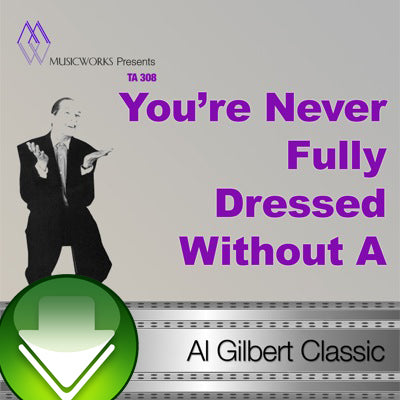 You're Never Fully Dressed Without A Smile Download