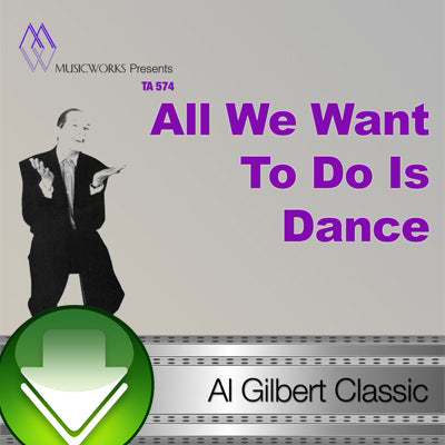 All We Want To Do Is Dance Download