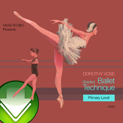 Dorothy Vose Graded Ballet Technique, Primary Level Download