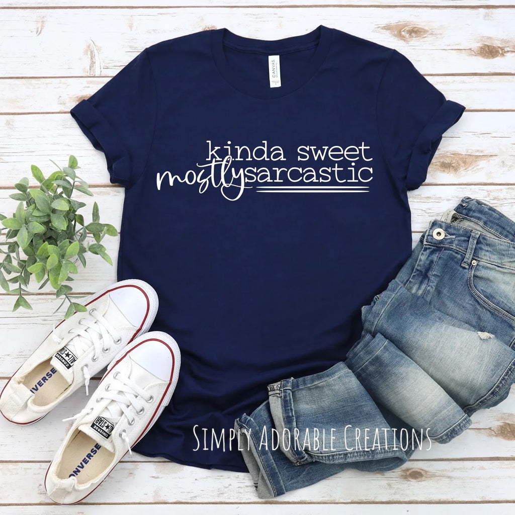 Kinda Sweet Mostly Sarcastic T Shirt