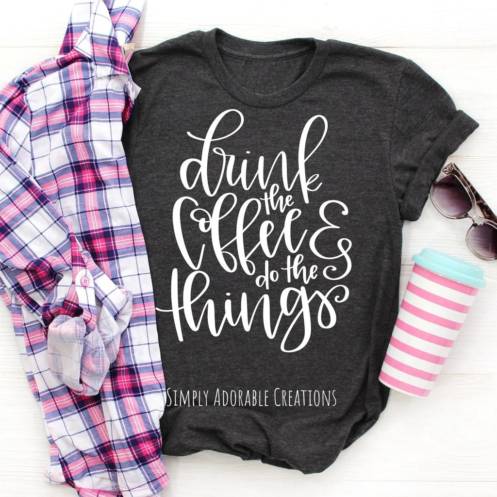 Coffee and All The Things T Shirt