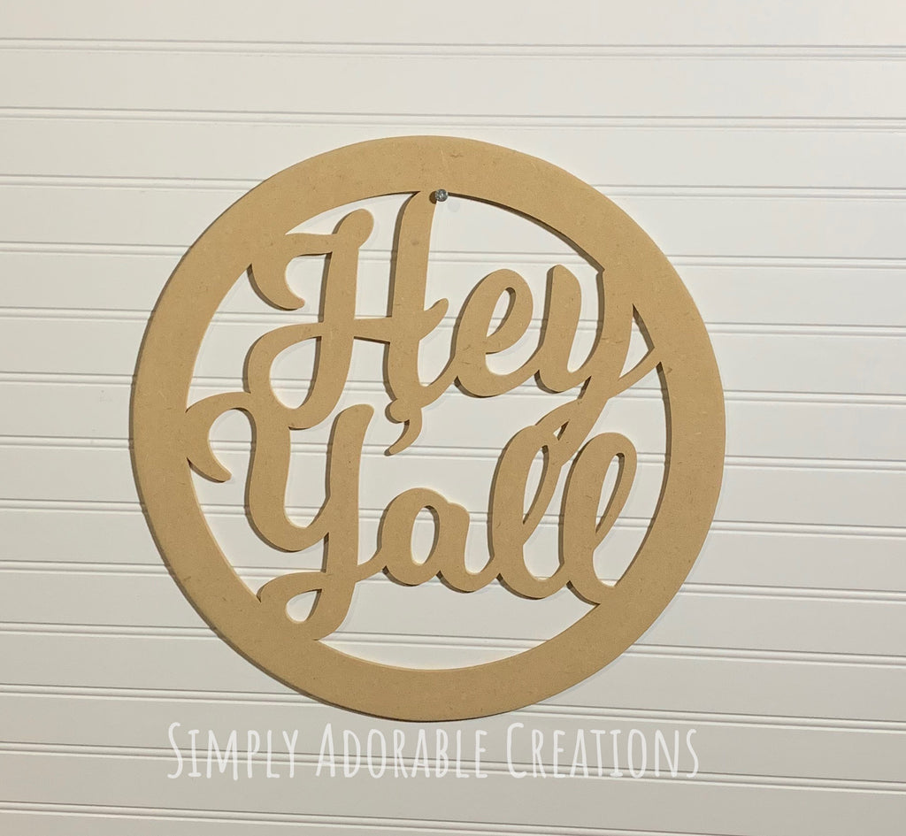 Unfinished Circle Hey Y'all Wood Blank cutout for DIY Crafting and Signs - Simply Adorable Creations