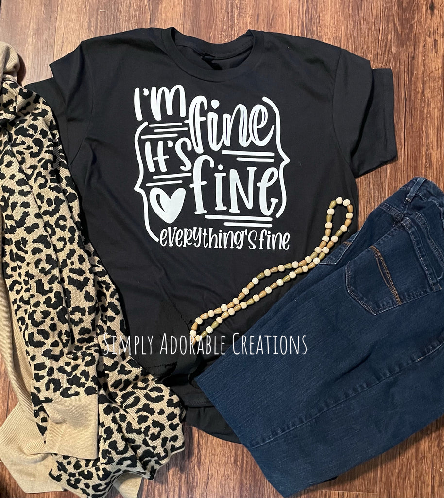 Everything is Fine TShirt