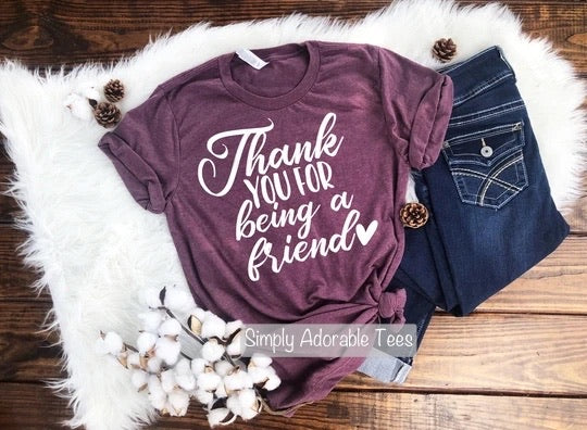 Thank You for Being A Friend  T Shirt