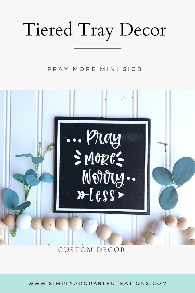 Pray More Mini Sign - Simply Adorable Creations