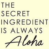 Aloha Secret Ingredient - Wood Print 7 x 7