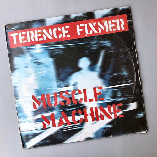 Terence Fixmer: Muscle Machine