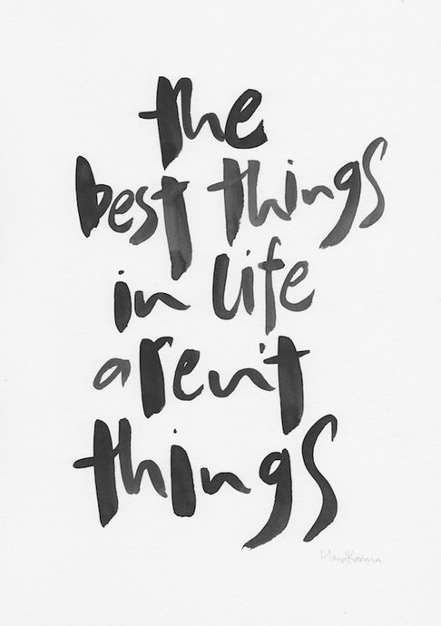 The best things in life aren't things-Paper & Ink-Hand Karma