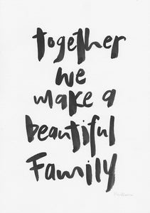 Together we make a beautiful family-Paper & Ink-Hand Karma