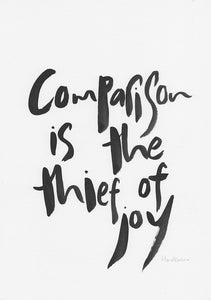 Comparison is the thief of joy-Paper & Ink-Hand Karma typography hand drawn art prints australia hand drawn karma word art