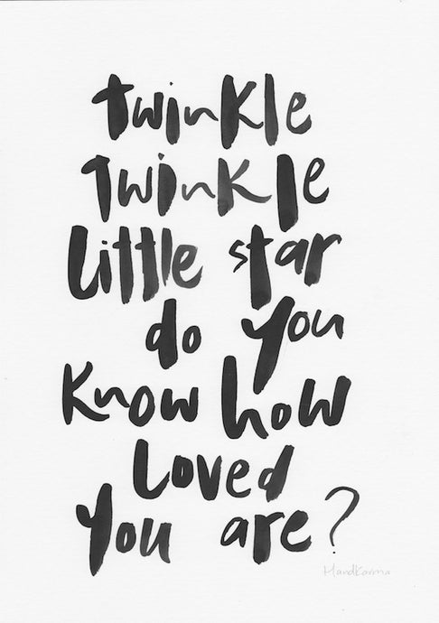 Twinkle twinkle little star do you know how loved you are?-Paper & Ink-Hand Karma