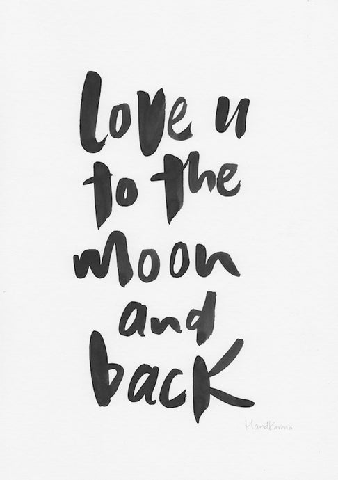 Love u to the moon and back-Paper & Ink-Hand Karma typography hand drawn art prints australia hand drawn karma word art