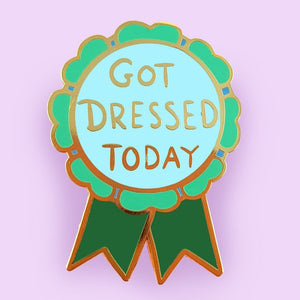 Got Dressed Today Lapel Pin