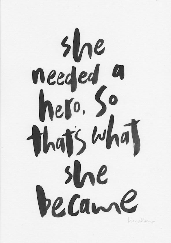 She needed a hero, so that's what she became-Paper & Ink-Hand Karma
