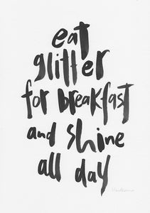 Eat glitter for breakfast and shine all day-Paper & Ink-Hand Karma typography hand drawn art prints australia hand drawn karma word art