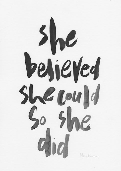 She believed she could so she did-Paper & Ink-Hand Karma