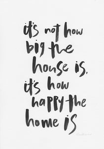 It's not how big the house is-Paper & Ink-Hand Karma typography hand drawn art prints australia hand drawn karma word art