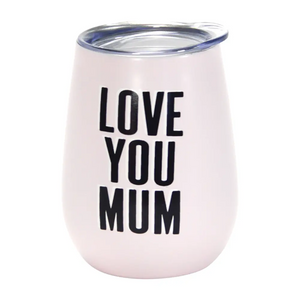 Love You Mum Wine Tumbler