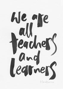 We Are All Teachers and Learners