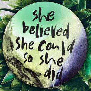 She Believed She Could (SMALL)