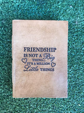 Load image into Gallery viewer, Friendship Quote Leather Journal
