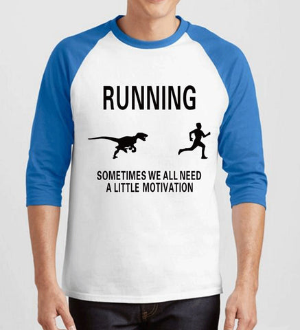 Men's Raglan t-shirts Sometimes We All Need A Little Motivation Funny