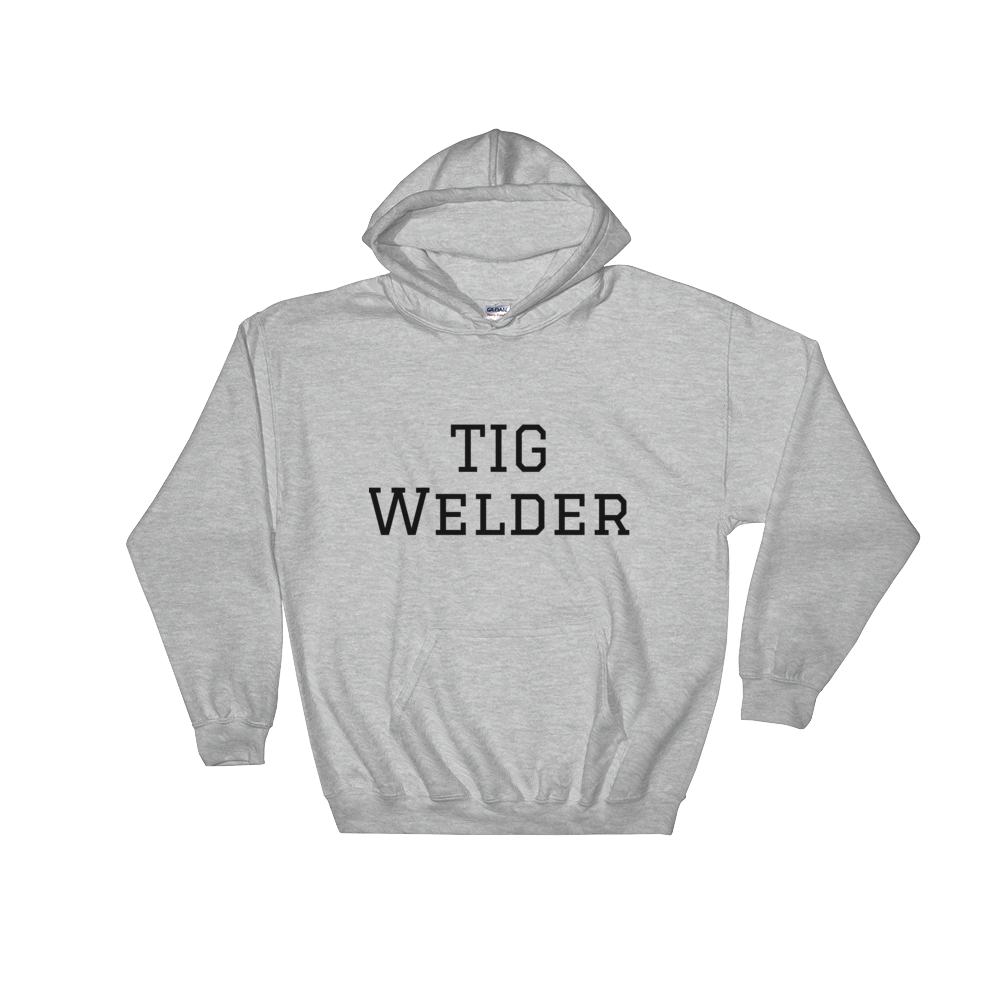 TIG Welder Hooded Sweatshirt