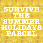 Survive the summer holidays parcel