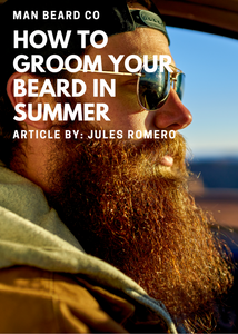 How to Groom Your Beard in Summer