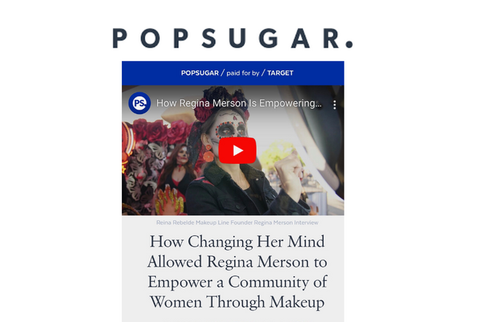 POPSUGAR: FEATURES REINA REBELDE AND A BTS VIDEO OF THE LATINA-OWNED BUSINESS