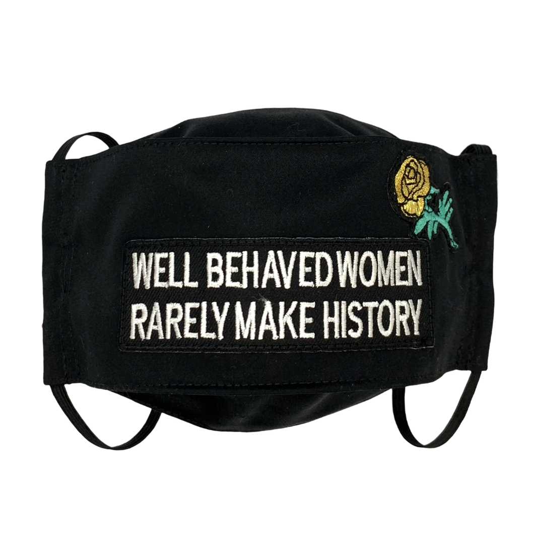 Well Behaved Women Face Mask