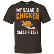 My Salad Is Chicken Ultra Cotton T-Shirt