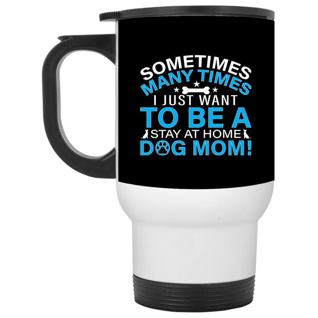 Stay At Home Dog Mom Blue Travel Mug