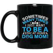 Stay At Home Dog Mom Blue Black Mug 11oz