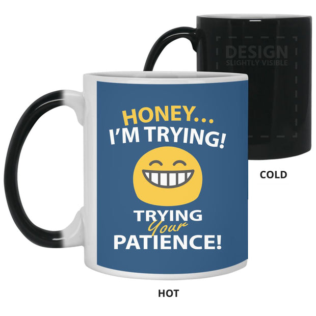 Honey I'm Trying Color Changing Mug 11oz