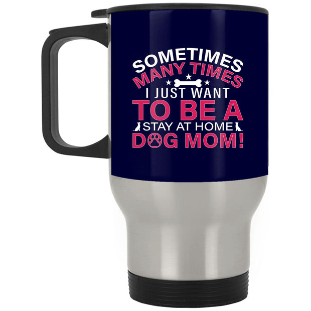 Stay At Home Dog Mom Stainless Travel Mug