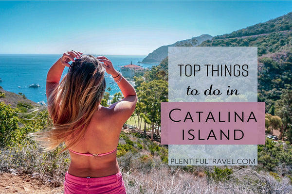 Things to do in Catalina Island | How to Get to Catalina