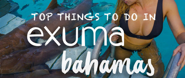Top things to do in Exuma Bahamas – Exuma Tips
