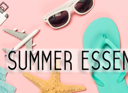 Essentials for All Your Summer Travels