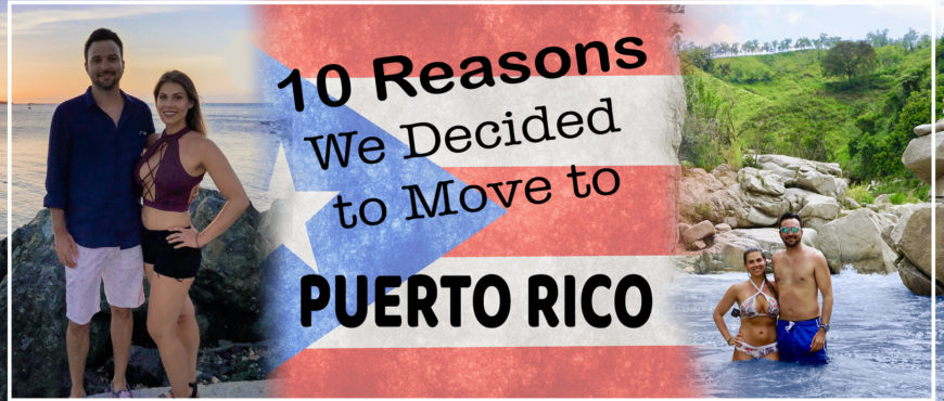 Top Reasons to Move to Puerto Rico