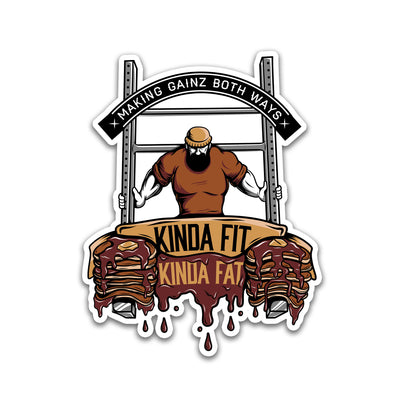 "Kinda Fit Kinda Fat Flapjacked Sticker. Dark and light brown pancakes with letters reading Kinda Fit Kinda Fat. Top of sticker reads ""making gainz both ways."""