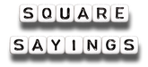 Square Sayings