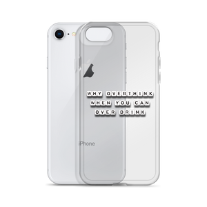 Why Overthink - iPhone Case