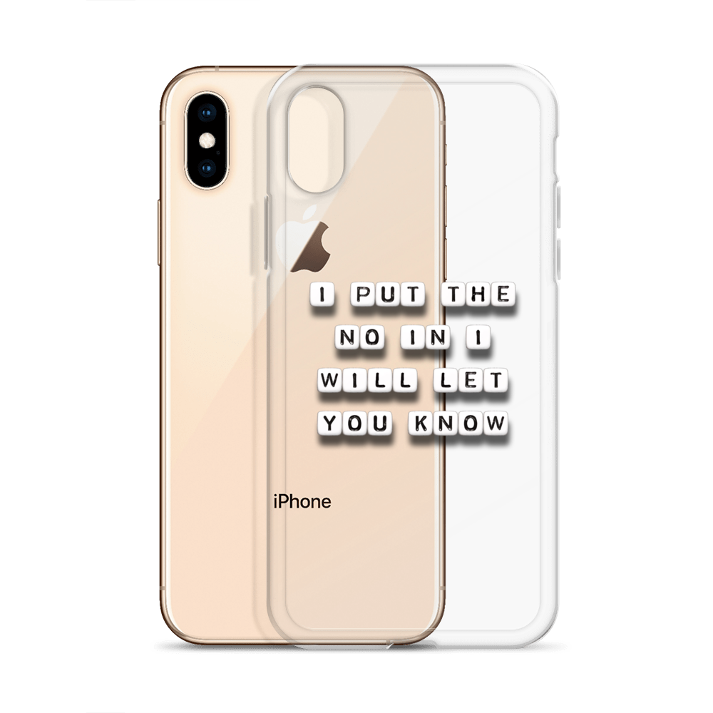 I Put The No - iPhone Case