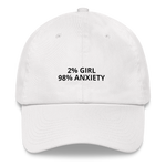2% Girl 98% Anxiety - Dad hat