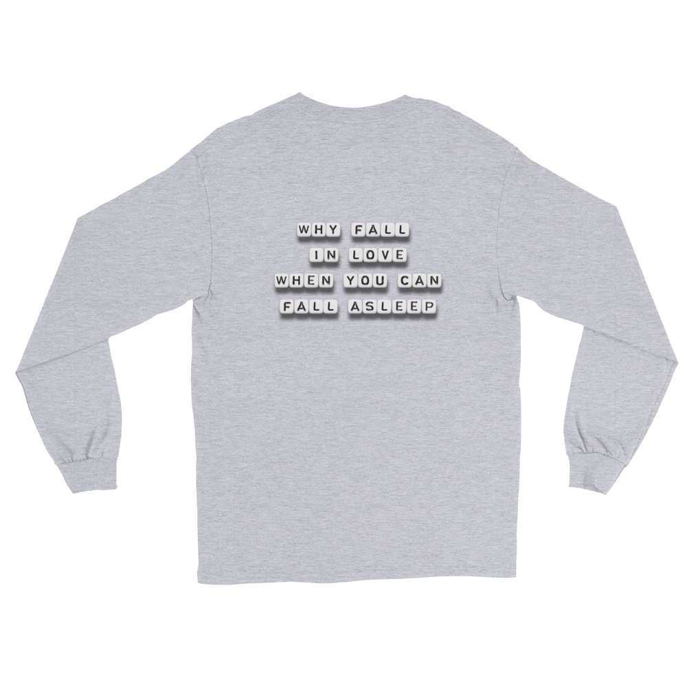 Why Fall in Love - Long Sleeve T-Shirt
